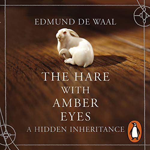 (The Hare with Amber Eyes: A Hidden Inheritance )