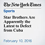 Star Brothers Are Apparently the Latest to Defect from Cuba