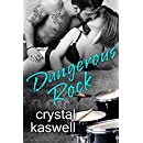 Dangerous Rock: A Rock Star Romance (Dangerous Noise Book 3)