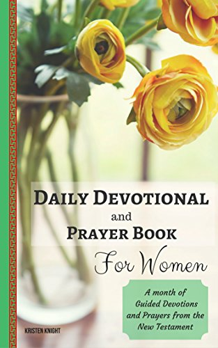 The Bible: Daily Devotional and Prayer Book for Women: A Month of Devotions  and Guided Prayers from the Bible (Daily Devotionals and Prayerbook from