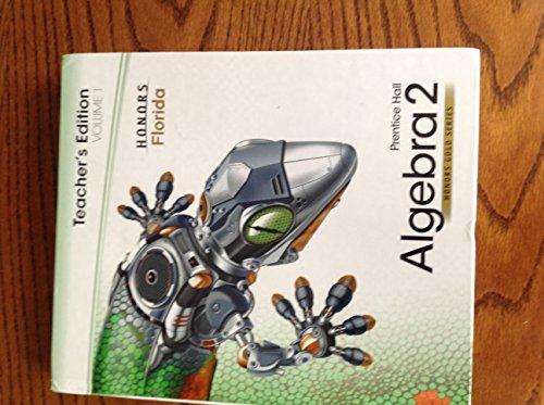 Prentice Hall Algebra 2, Volume 1, Honors Gold Series, Florida, Teacher Edition (Prentice Hall Algebra 1 Honors Gold Series)