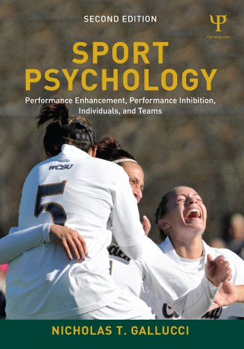 Sport Psychology: Performance Enhancement, Performance Inhibition, Individuals, and Teams Pdf