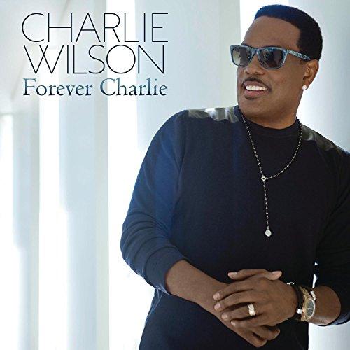 Forever Charlie (Best Of Charlie Wilson Cd)