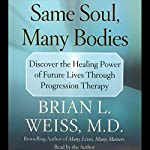 Same Soul, Many Bodies | Brian L. Weiss