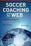Soccer Coaching and the Web: A Guide to Support Player Development