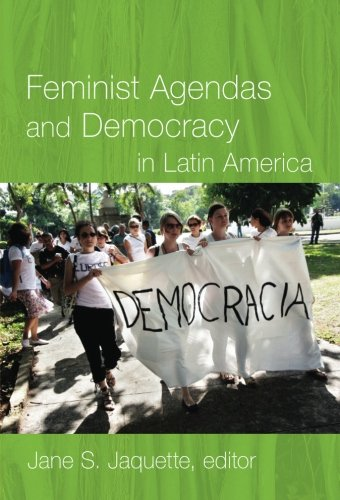 Feminist Agendas and Democracy in Latin America