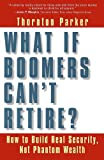 What If Boomers Can't Retire?, Thornton Parker, 1576751120