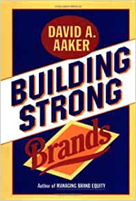Building Strong Brands David A Aaker 9780029001516 Amazon Com