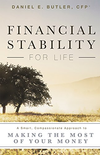 Financial Stability For Life: A Smart, Compassionate Approach to Making The Most Of Your Money by Advantage Media Group