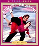 Figure Skating, Childrens Press Staff and Larry Dane Brimner, 0516262041