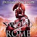 Sword of Rome Hörbuch von Douglas Jackson Gesprochen von: Cornelius Garrett