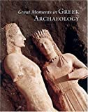 Great Moments in Greek Archaeology, Panos Valavanes, 0892369108