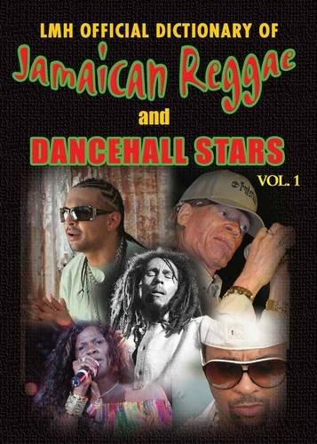 (Lmh Official Dictionary Of Jamaican Reggae & Dancehall Stars Vol. 1 )