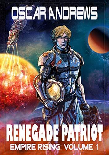 Renegade Patriot (Empire Rising Book 1)