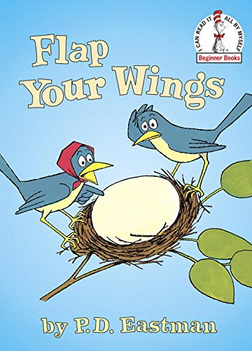 Flap Your Wings (I Can Read It All by Myself Beginner Books) (I Can Read It All by Myself Beginner Books (Hardcover))