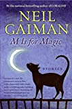 M Is for Magic, Neil Gaiman, 0061186457