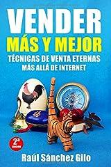 Vender Más y Mejor: Técnicas de Venta Eternas más allá de Internet (Pensamientos Vendedores) (Volume 1) (Spanish Edition) Paperback
