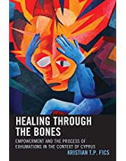 Healing through the Bones: Empowerment and the Process of Exhumations in the Context of Cyprus
