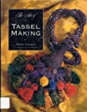 img - for The Art of Tassel Making book / textbook / text book