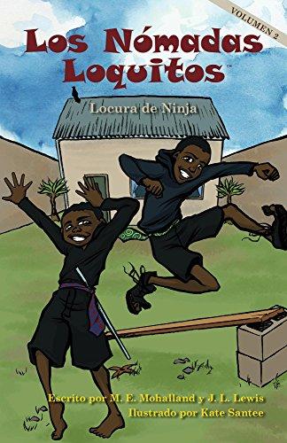 Descargar Libro Los Nomadas Loquitos Locura De Ninja M. E. Mohalland