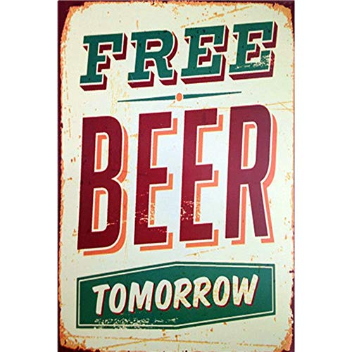 YOMIA Vintage Retro Wall Decor Tin Signs Metal Plaque Plate Sign, Free Beer Tomorrow Decorative Restaurant Bar Poster Metal Sign for Home, Pub, Cafe and Hotel Wall Painting
