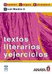 Textos literarios y ejercicios. Nivel...