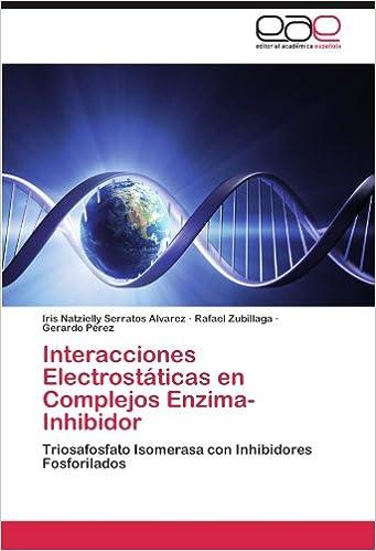 Interacciones Electrostáticas en Complejos Enzima-Inhibidor ...