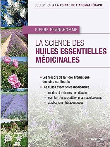 Amazon Fr La Science Des Huiles Essentielles Medicinales