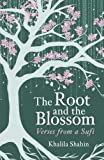 The Root and the Blossom: Verses from a Sufi