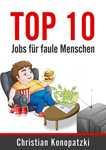 Top 10 Jobs für faule Menschen (German Edition) (Top Ten Books For Teens compare prices)