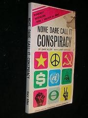 None Dare Call It Conspiracy de Gary Allen