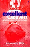 Excellent Cadavers by Alexander Stille front cover