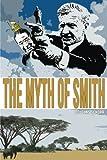 The Myth of Smith: Rhodesia Revealed