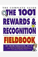 The 1001 Rewards & Recognition Fieldbook: The Complete Guide Paperback