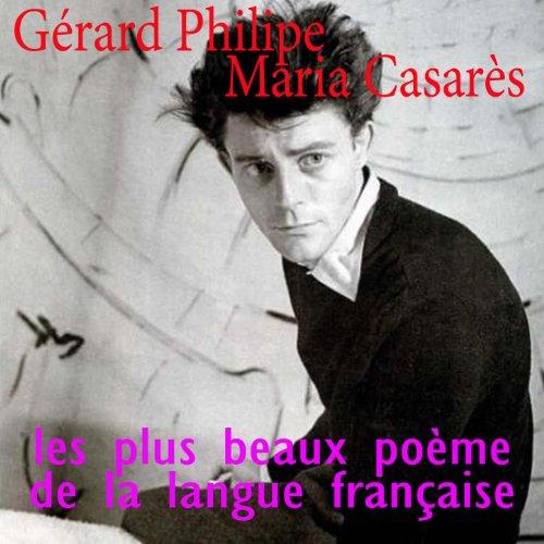 Les plus beaux po mes de la langue fran aise maria casar s g rard philipe mp3 - Office de la langue francaise ...