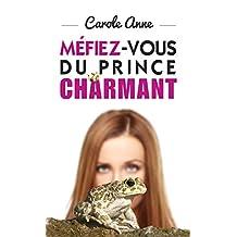 Méfiez-vous du prince charmant (French Edition)