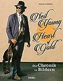 Neil Young: Heart of Gold: Die Chronik in Bildern