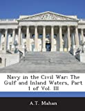 img - for Navy in the Civil War: The Gulf and Inland Waters, Part 1 of Vol. III book / textbook / text book