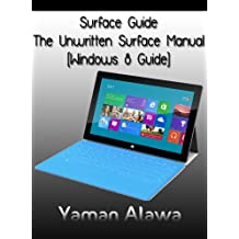 Surface Guide: The Unwritten Microsoft Surface Manual (Windows 8)