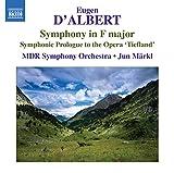 D'Albert: Symphony in F major, Op. 4 / Symphonic Prologue to the Opera 'Tiefland', Op. 34