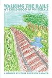 Walking the Rails, Ethel Erickson Radmer, 1475910088