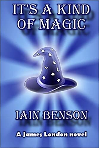 It's a Kind of Magic: A James London Novel: Volume 1