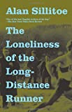 The Loneliness of the Long-Distance Runner, Alan Sillitoe, 0307389642