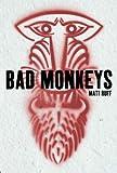 Bad Monkeys by Matt Ruff front cover