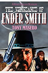 The Vengeance of Ender Smith: A Western Novel Kindle Edition