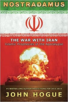 Nostradamus: The War with Iran (Islamic Prophecies of the Apocalypse)