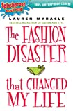 The Fashion Disaster That Changed My Life, Lauren Myracle, 0142408611