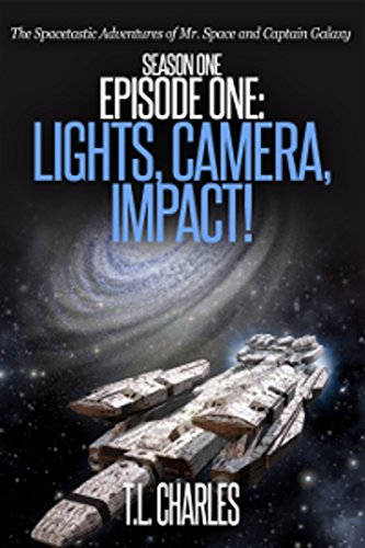 Episode One: Lights, Camera, Impact! (The Spacetastic Adventures of Mr. Space and Captain Galaxy Book 1) ()