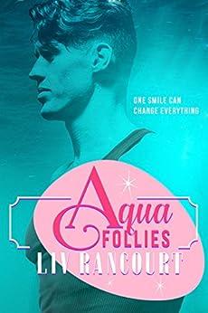 Aqua Follies by [Rancourt, Liv]