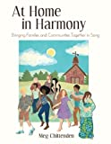 img - for At Home in Harmony: Bringing Families and Communities Together in Song book / textbook / text book